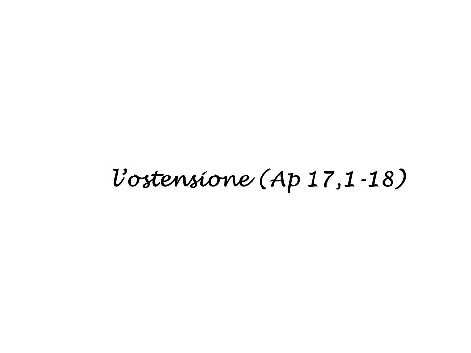 lostensione (Ap 17,1-18)