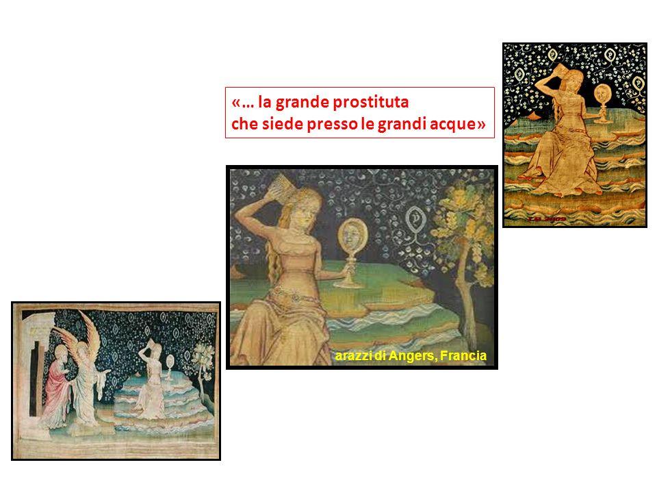 arazzi di Angers, Francia «… la grande prostituta che siede presso le grandi acque»