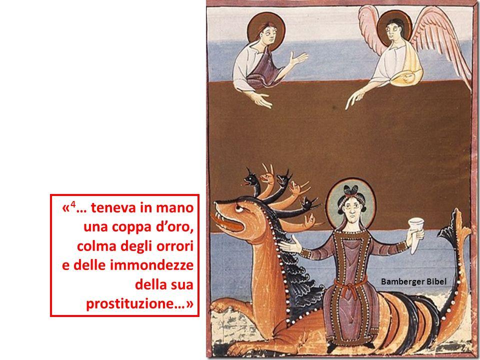 Bamberger Bibel « 4 … teneva in mano una coppa doro, colma degli orrori e delle immondezze della sua prostituzione…»
