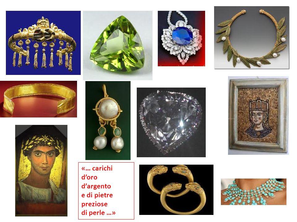 «… carichi doro dargento e di pietre preziose di perle …»
