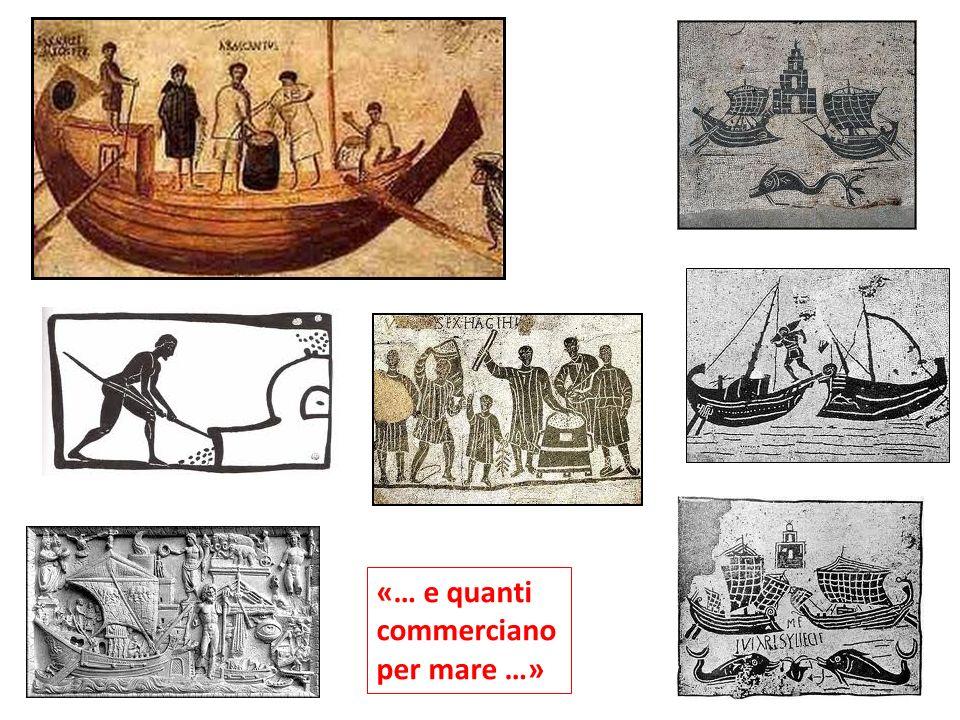 «… e quanti commerciano per mare …»