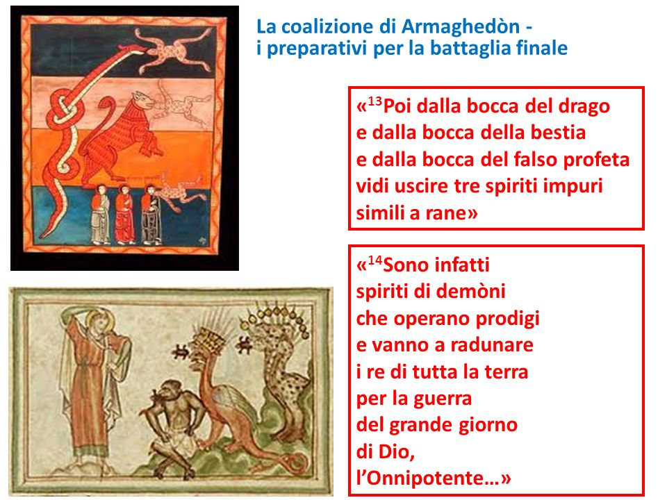 La coalizione di Armaghedòn - i preparativi per la battaglia finale « 13 Poi dalla bocca del drago e dalla bocca della bestia e dalla bocca del falso