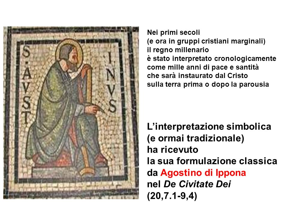 Linterpretazione simbolica (e ormai tradizionale) ha ricevuto la sua formulazione classica da Agostino di Ippona nel De Civitate Dei (20,7.1-9,4) Nei