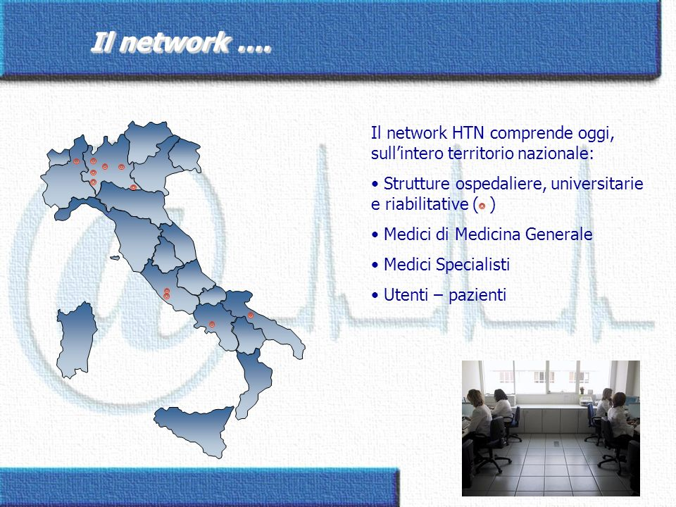 Il network …. Il network …. Il network HTN comprende oggi, sullintero territorio nazionale: Strutture ospedaliere, universitarie e riabilitative ( ) M