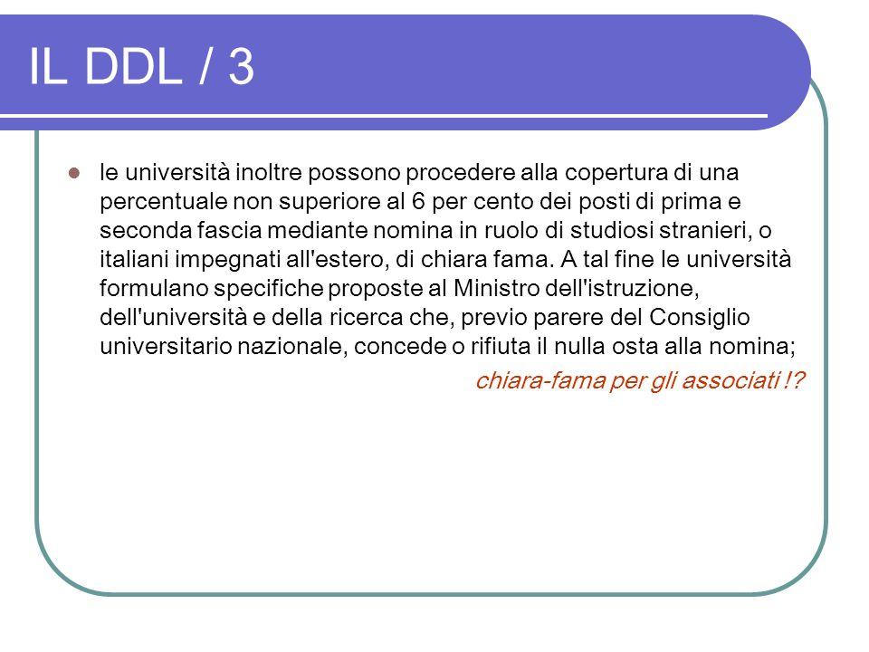 IL DDL / 3 le università inoltre possono procedere alla copertura di una percentuale non superiore al 6 per cento dei posti di prima e seconda fascia