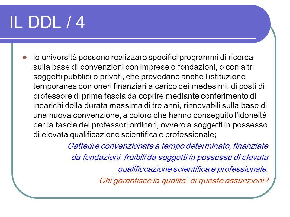 IL DDL / 4 le università possono realizzare specifici programmi di ricerca sulla base di convenzioni con imprese o fondazioni, o con altri soggetti pu
