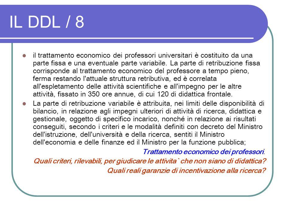 IL DDL / 8 il trattamento economico dei professori universitari è costituito da una parte fissa e una eventuale parte variabile. La parte di retribuzi