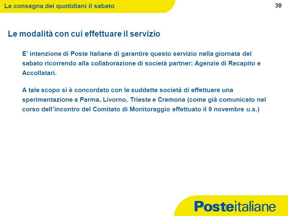 09/02/2014 La richiesta degli editori Le società editrici hanno chiesto a Poste Italiane di effettuare la consegna dei quotidiani ai loro abbonati anc