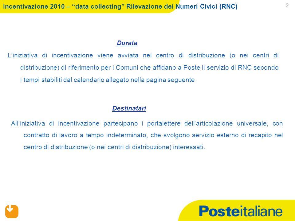 09/02/2014 1 Presentazione del servizio di data collecting Rilevazione dei Numeri Civici (RNC) Nellambito delle disposizioni contenute nel Programma S