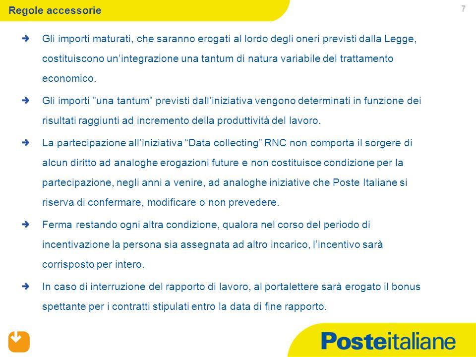 09/02/2014 Determinazione dellincentivo Rientrato in ufficio, il portalettere consegna al caposquadra: 1.il modello precompilato di rilevazione numeri