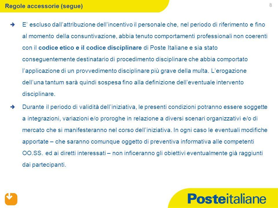 09/02/2014 7 Regole accessorie Gli importi maturati, che saranno erogati al lordo degli oneri previsti dalla Legge, costituiscono unintegrazione una t