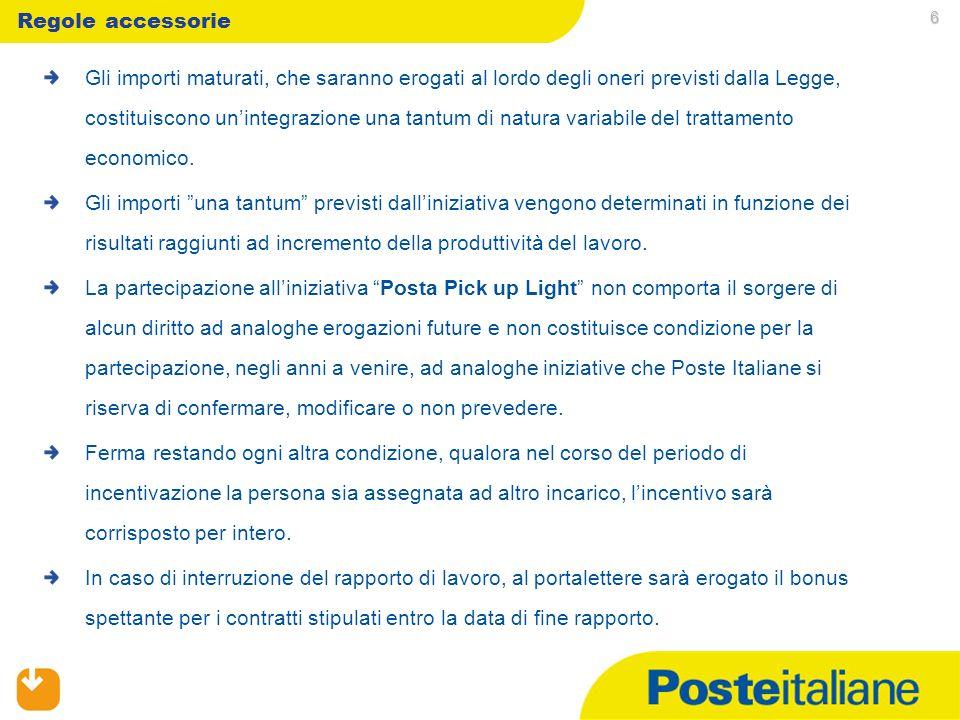 09/02/2014 5 Determinazione incentivo economico Lincentivo una tantum individuale spettante a ciascun portalettere sarà calcolato sulla base del numer