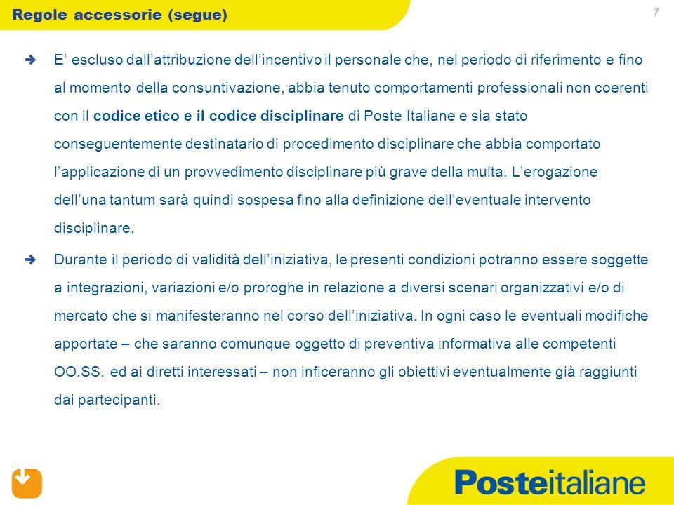 09/02/2014 6 Regole accessorie Gli importi maturati, che saranno erogati al lordo degli oneri previsti dalla Legge, costituiscono unintegrazione una t