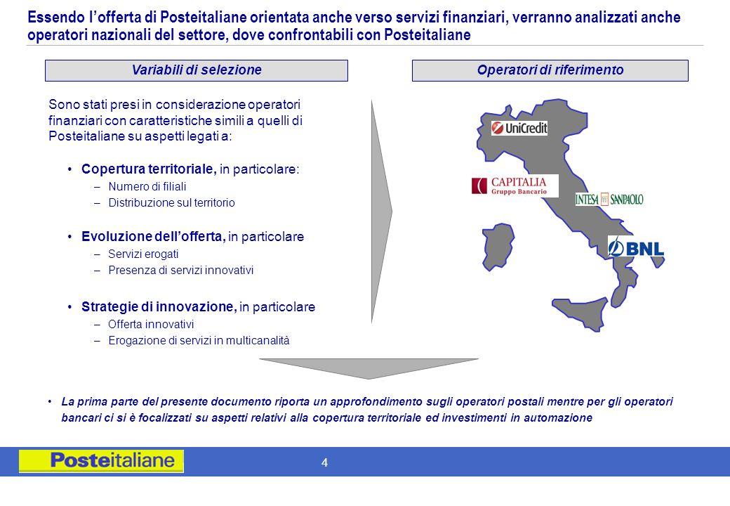 3 Paesi di riferimentoVariabili di selezione Sono stati presi in considerazione operatori postali con caratteristiche simili a quelli di Posteitaliane