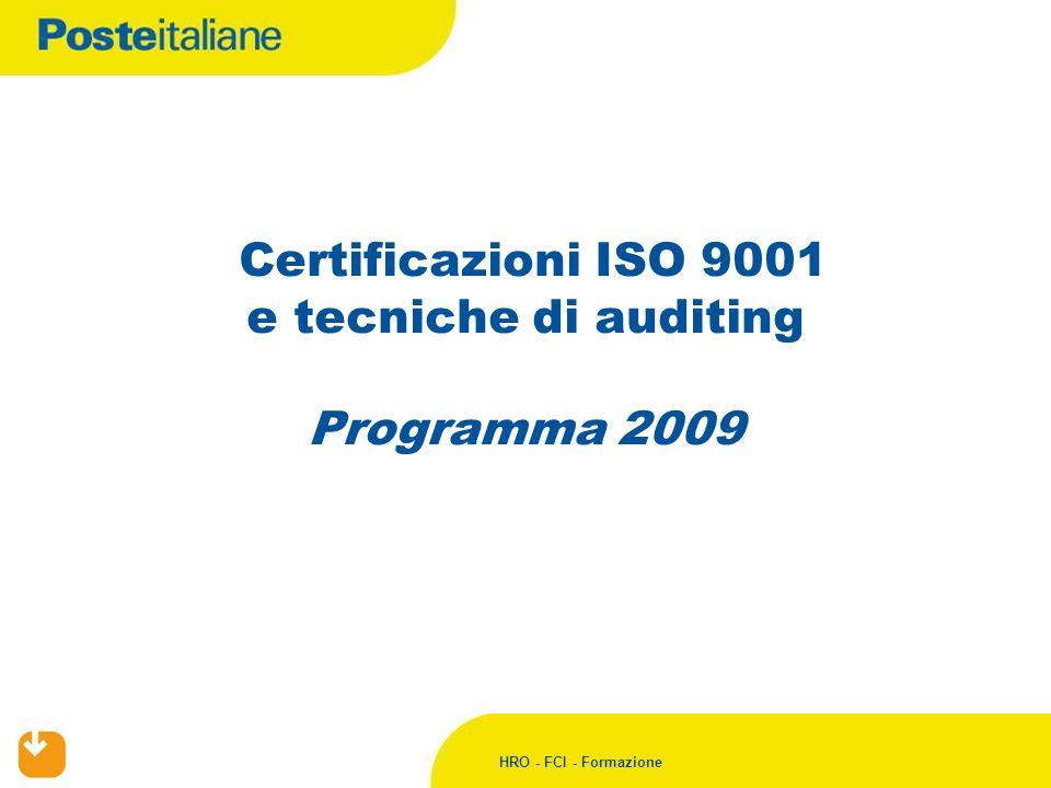 HRO – FCI – Formazione Nel corso del 2009 continuerà il processo di certificazione ISO9001 e ISO 19011 per i CMP e i CPD.
