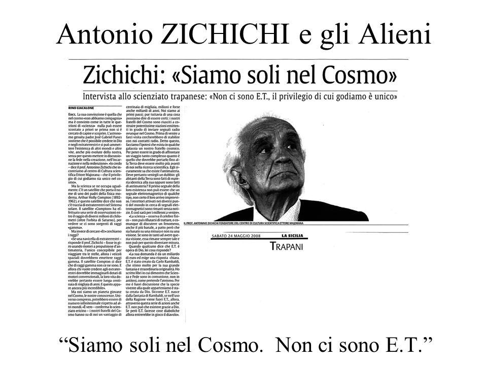 Antonio ZICHICHI e gli Alieni Siamo soli nel Cosmo. Non ci sono E.T.