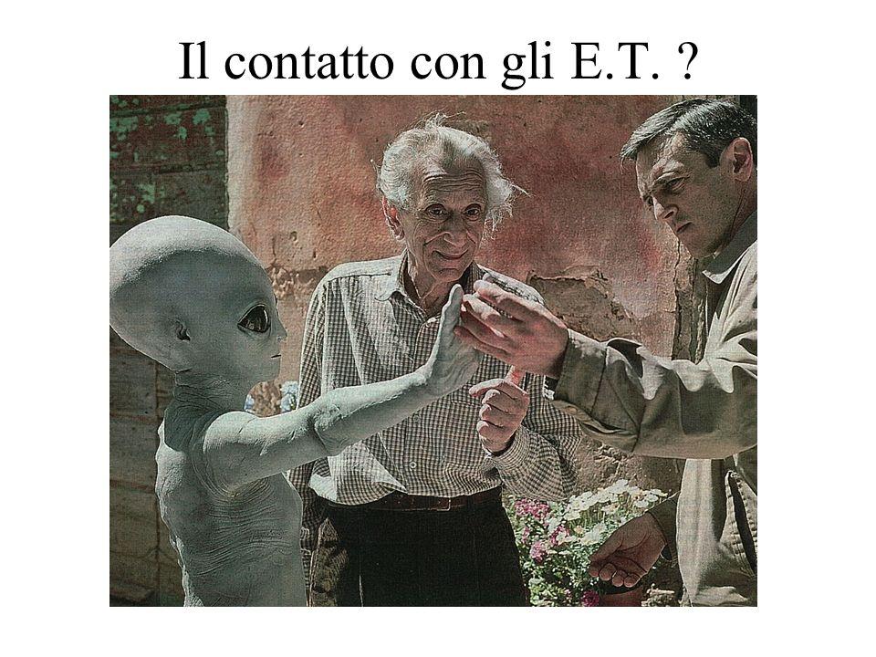 Il contatto con gli E.T. ?