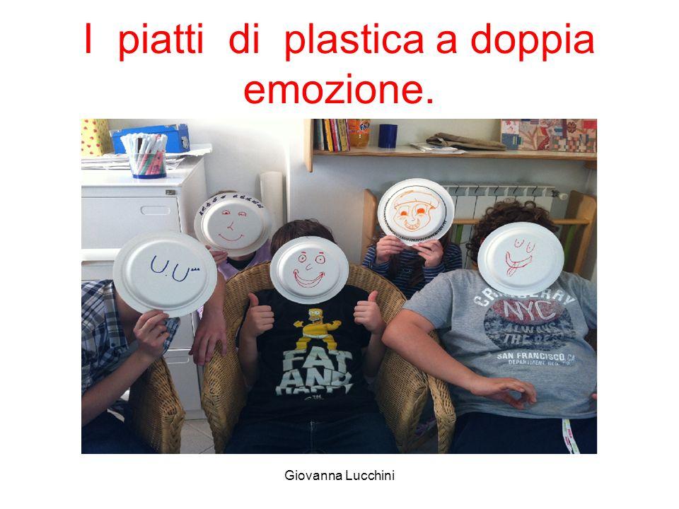 I piatti di plastica a doppia emozione. Giovanna Lucchini