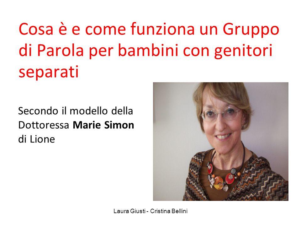 Cosa è e come funziona un Gruppo di Parola per bambini con genitori separati Secondo il modello della Dottoressa Marie Simon di Lione Laura Giusti - C