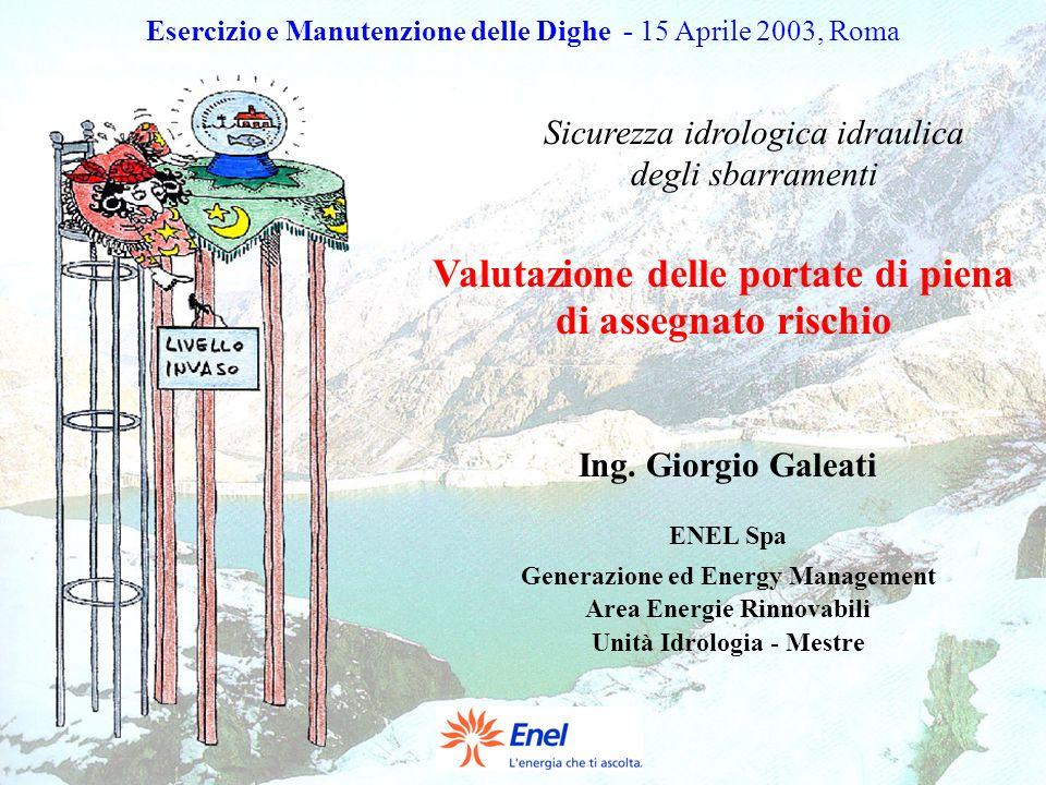 Esercizio e Manutenzione delle Dighe - 15 Aprile 2003, Roma Sicurezza idrologica idraulica degli sbarramenti Valutazione delle portate di piena di ass