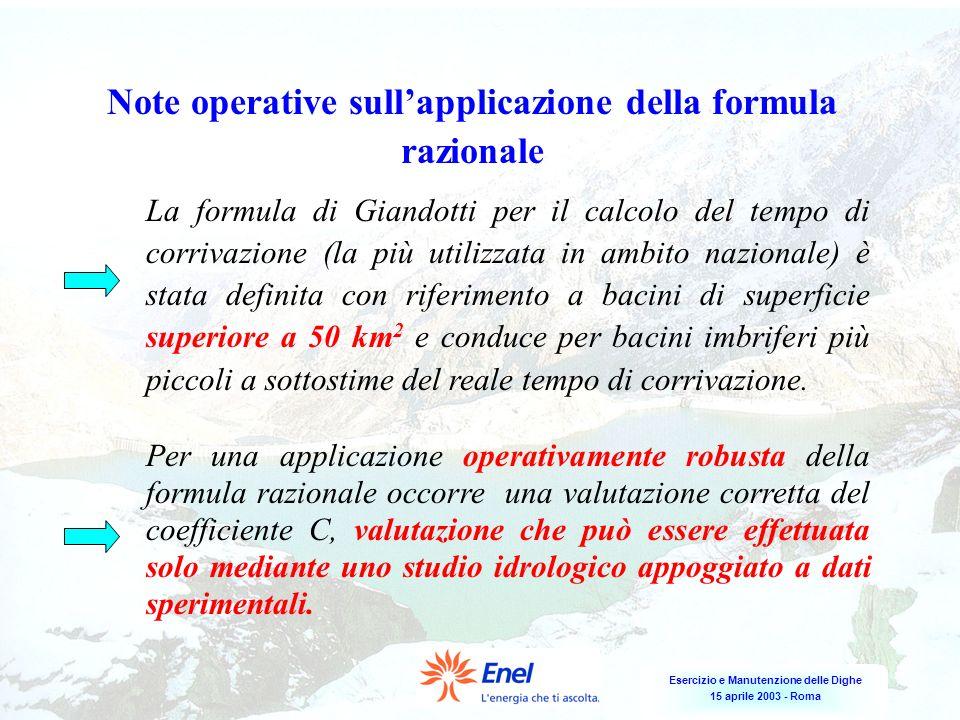 Esercizio e Manutenzione delle Dighe 15 aprile 2003 - Roma Note operative sullapplicazione della formula razionale La formula di Giandotti per il calc