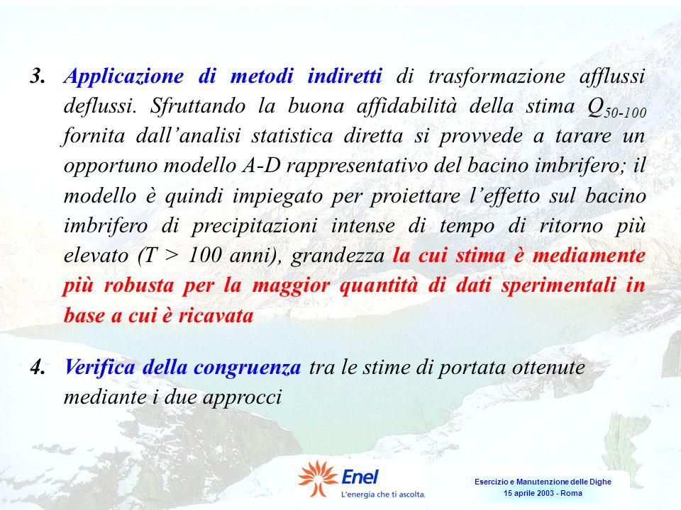 Esercizio e Manutenzione delle Dighe 15 aprile 2003 - Roma 3.Applicazione di metodi indiretti di trasformazione afflussi deflussi. Sfruttando la buona