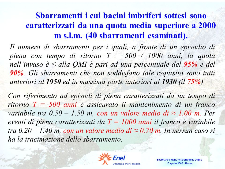 Esercizio e Manutenzione delle Dighe 15 aprile 2003 - Roma Sbarramenti i cui bacini imbriferi sottesi sono caratterizzati da una quota media superiore