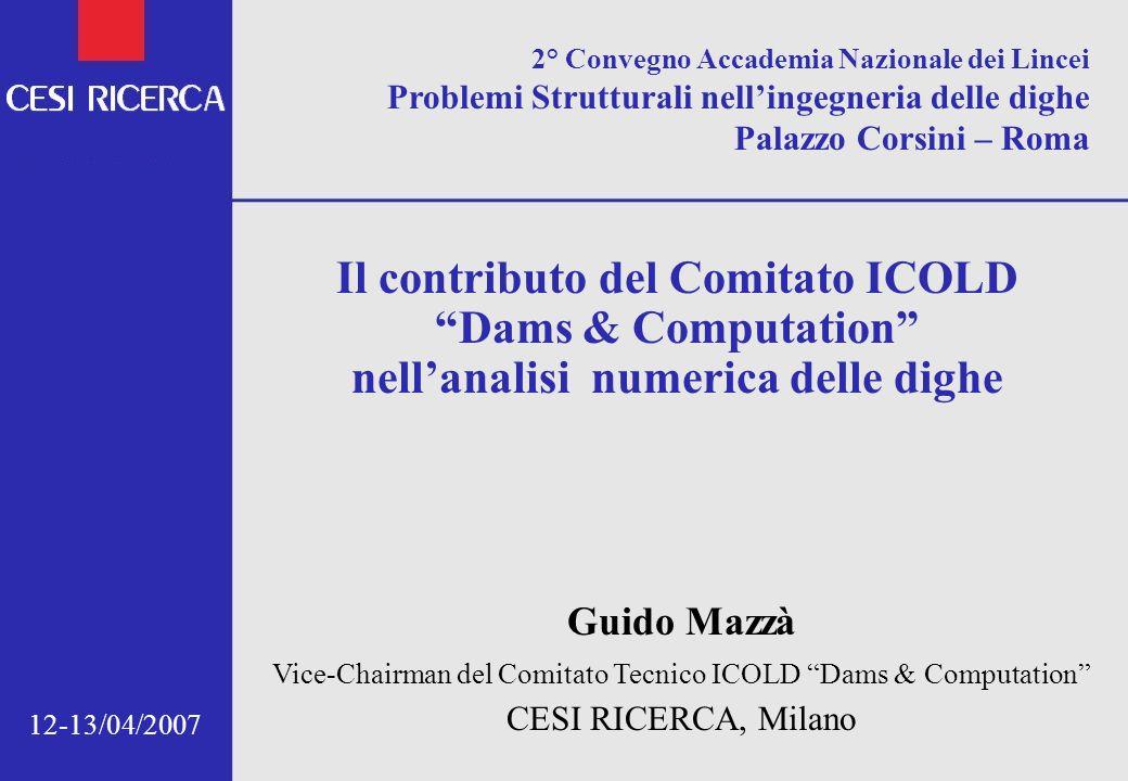 2° Convegno Accademia Nazionale dei Lincei Problemi Strutturali nellingegneria delle dighe Palazzo Corsini – Roma Il contributo del Comitato ICOLD Dam