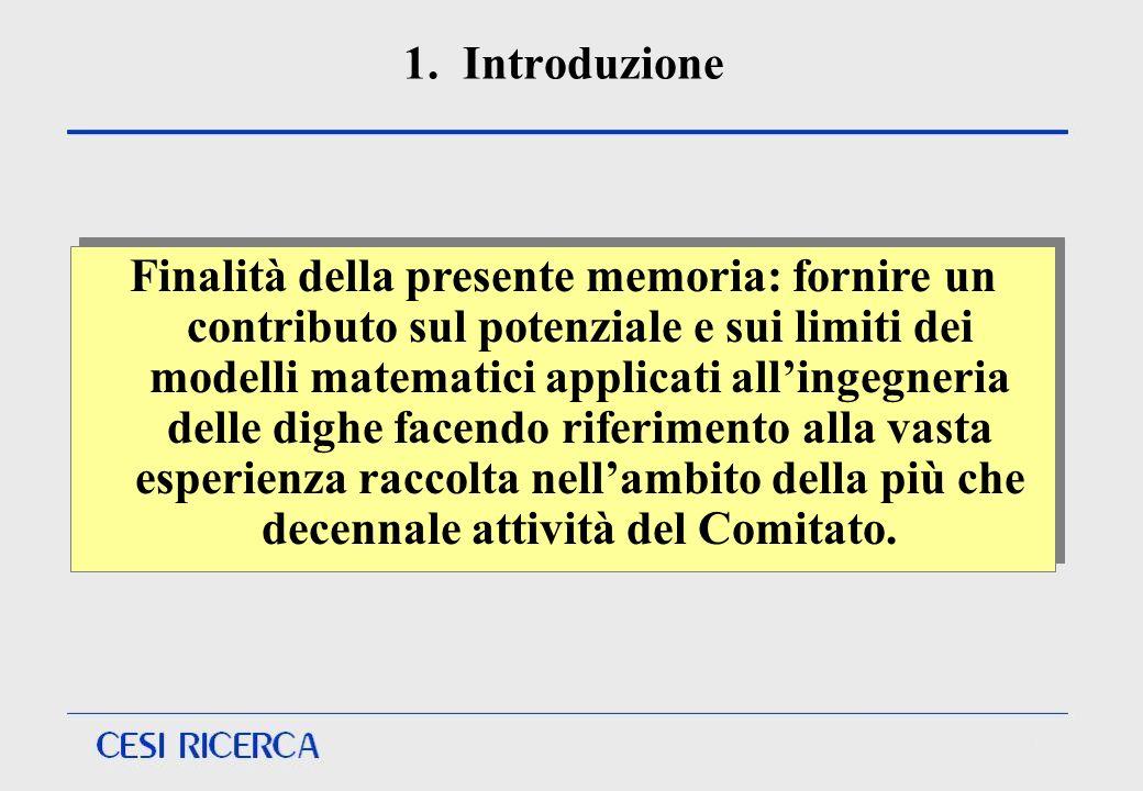1. Introduzione Finalità della presente memoria: fornire un contributo sul potenziale e sui limiti dei modelli matematici applicati allingegneria dell