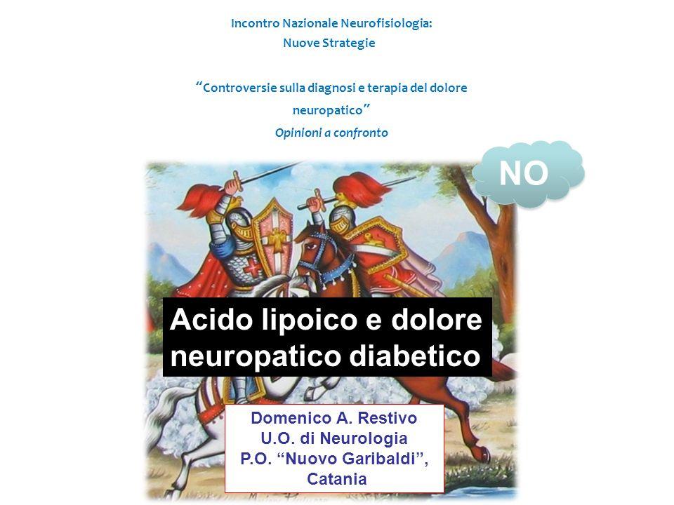 Incontro Nazionale Neurofisiologia: Nuove Strategie Controversie sulla diagnosi e terapia del dolore neuropatico Opinioni a confronto Domenico A.