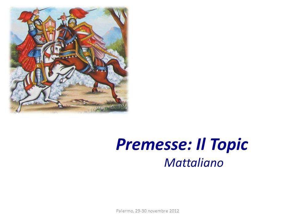 Premesse: Il Topic Mattaliano Palermo, 29-30 novembre 2012