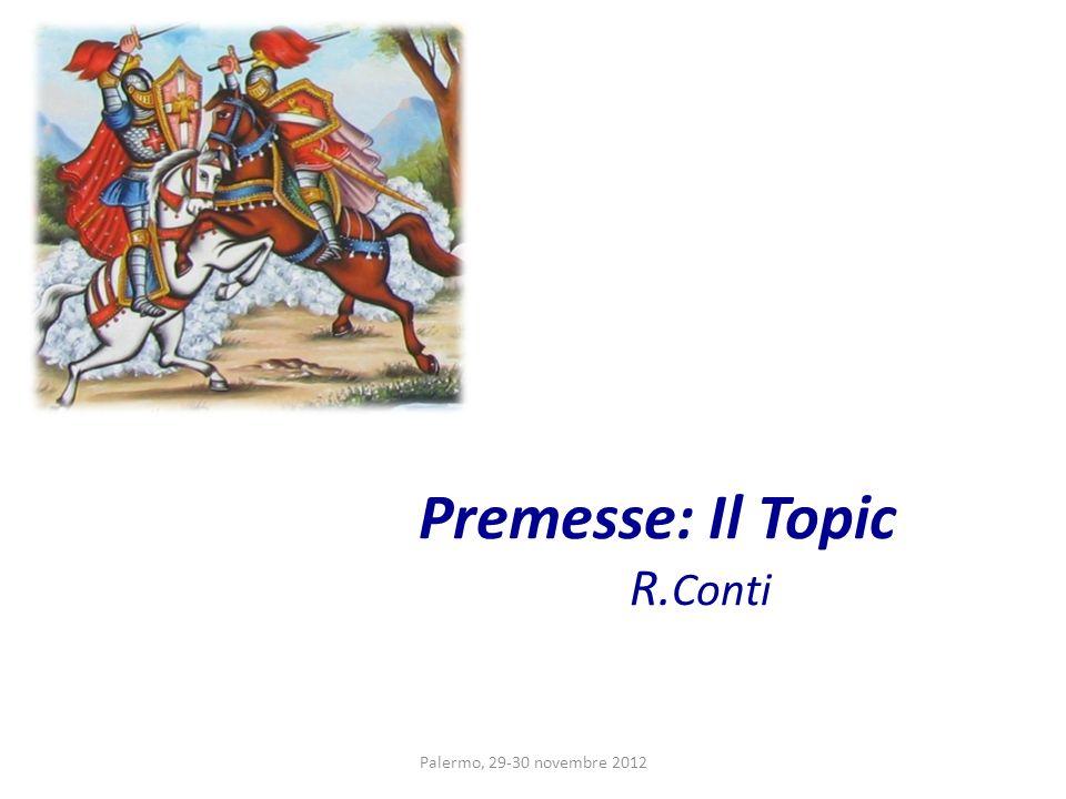 Premesse: Il Topic R. Conti Palermo, 29-30 novembre 2012