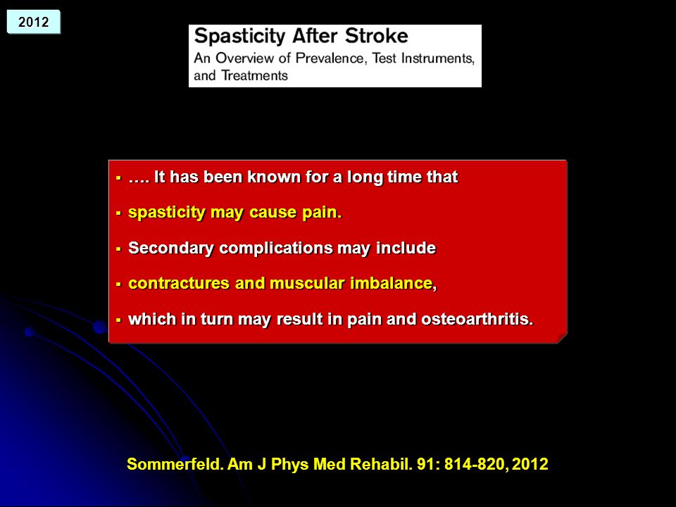 …. It has been known for a long time that …. It has been known for a long time that spasticity may cause pain. spasticity may cause pain. Secondary co