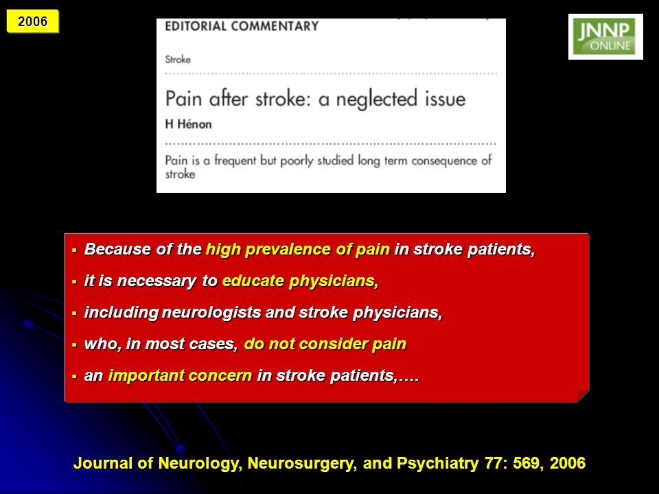 Because of the high prevalence of pain in stroke patients, Because of the high prevalence of pain in stroke patients, it is necessary to educate physi