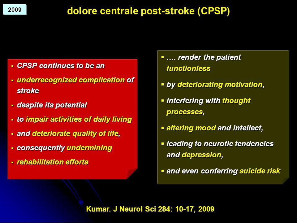 dolore centrale post-stroke (CPSP) CPSP continues to be an CPSP continues to be an underrecognized complication of stroke underrecognized complication