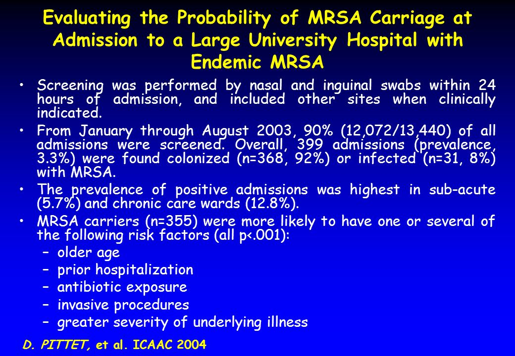 Evaluating the Probability of MRSA Carriage at Admission to a Large University Hospital with Endemic MRSA Screening was performed by nasal and inguina