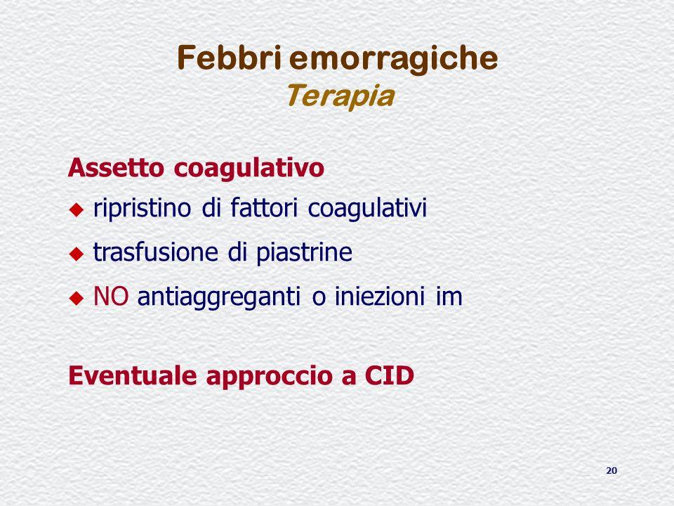 20 Assetto coagulativo u ripristino di fattori coagulativi u trasfusione di piastrine u NO antiaggreganti o iniezioni im Eventuale approccio a CID Feb