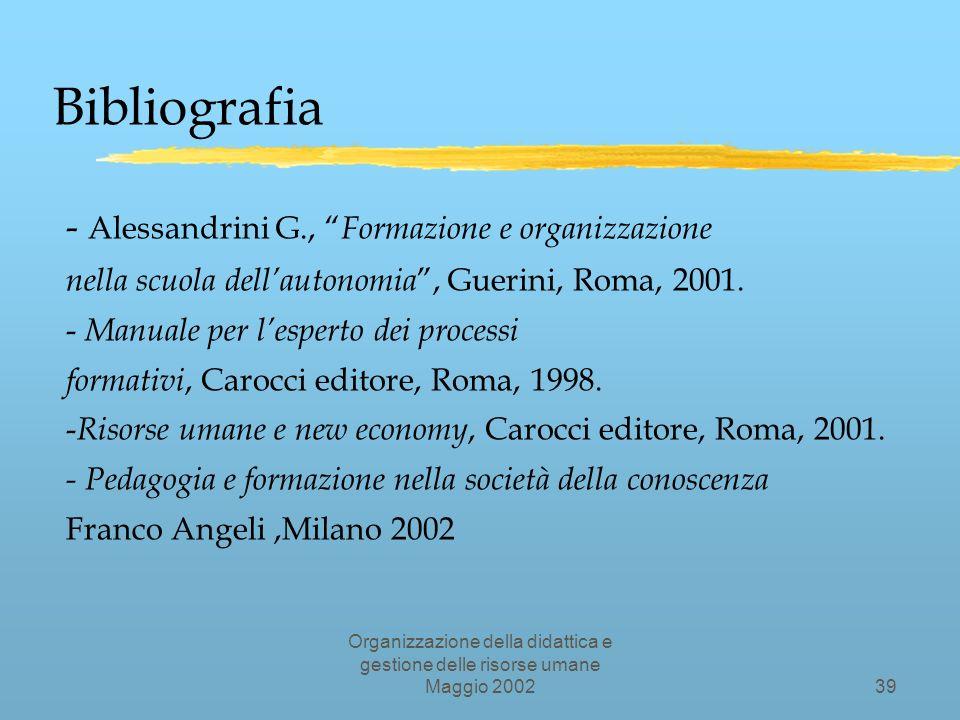 Organizzazione della didattica e gestione delle risorse umane Maggio 200238 Porre nuovi problemi…..
