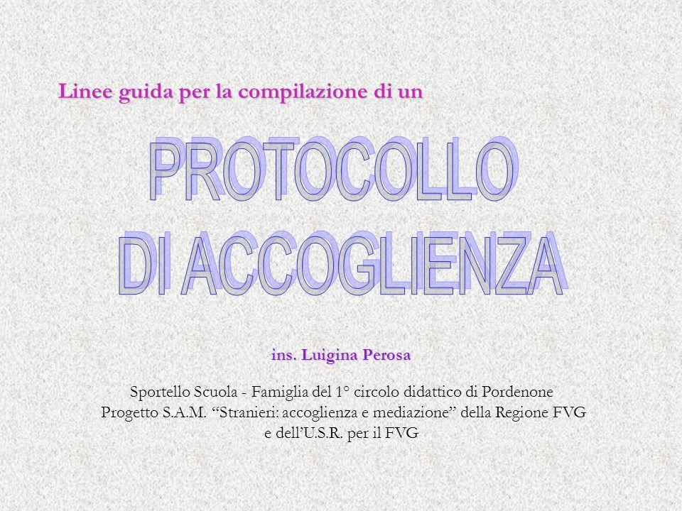 Linee guida per la compilazione di un ins. Luigina Perosa Sportello Scuola - Famiglia del 1° circolo didattico di Pordenone Progetto S.A.M. Stranieri: