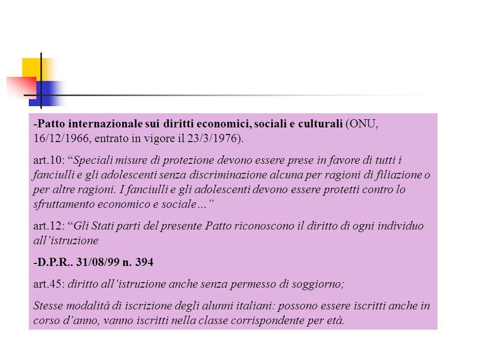 -Patto internazionale sui diritti economici, sociali e culturali (ONU, 16/12/1966, entrato in vigore il 23/3/1976). art.10: Speciali misure di protezi