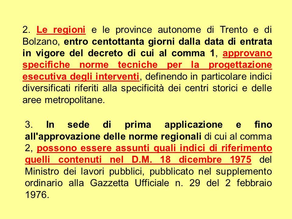 2. Le regioni e le province autonome di Trento e di Bolzano, entro centottanta giorni dalla data di entrata in vigore del decreto di cui al comma 1, a