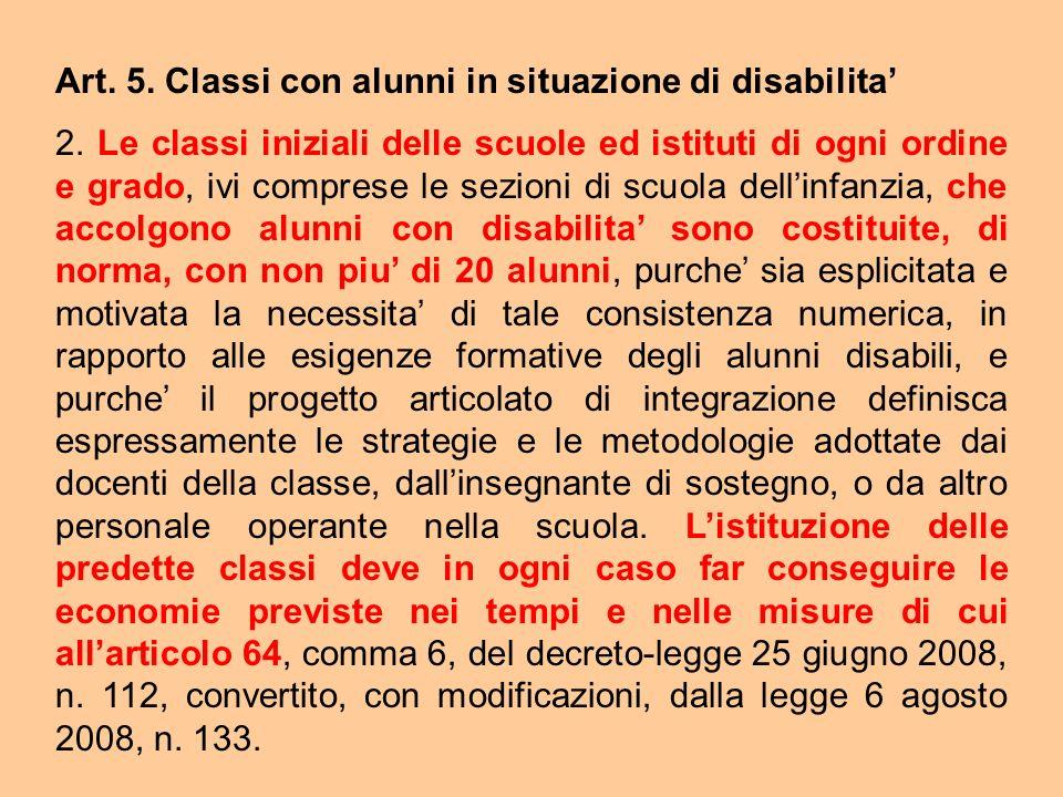 Art. 5. Classi con alunni in situazione di disabilita 2. Le classi iniziali delle scuole ed istituti di ogni ordine e grado, ivi comprese le sezioni d