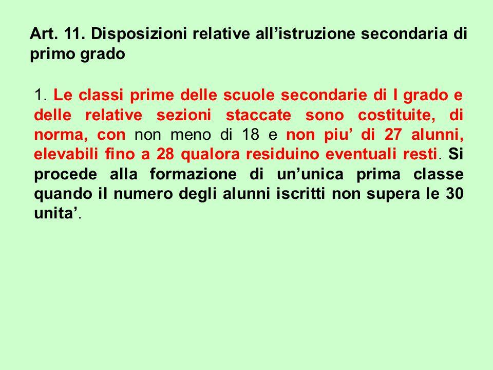 Art. 11. Disposizioni relative allistruzione secondaria di primo grado 1. Le classi prime delle scuole secondarie di I grado e delle relative sezioni