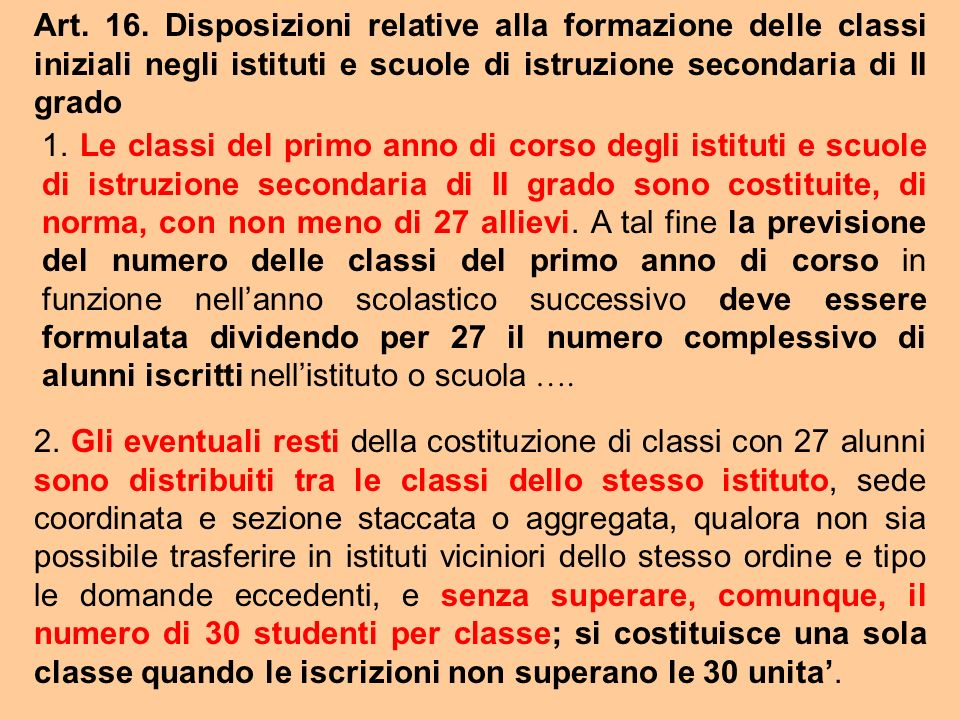 Art. 16. Disposizioni relative alla formazione delle classi iniziali negli istituti e scuole di istruzione secondaria di II grado 1. Le classi del pri