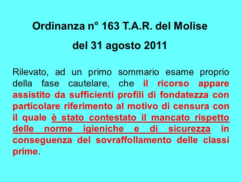Ordinanza n° 163 T.A.R. del Molise del 31 agosto 2011 Rilevato, ad un primo sommario esame proprio della fase cautelare, che il ricorso appare assisti