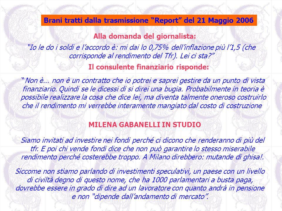 Brani tratti dalla trasmissione Report del 21 Maggio 2006 Alla domanda del giornalista: Non è... non è un contratto che io potrei e saprei gestire da