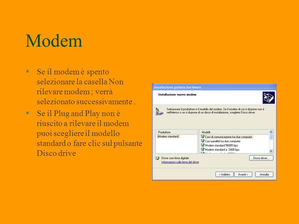 Modem Per accedere alla configurazione aprire Pannello di controllo Opzioni modem
