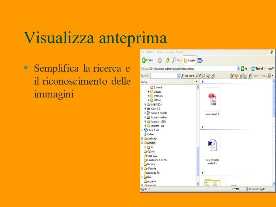 Windows Xp permette ordinamenti più chiari §Selezionare con clic da Visualizza Disponi per icone §Disponi icone per attivare Visualizza in gruppi