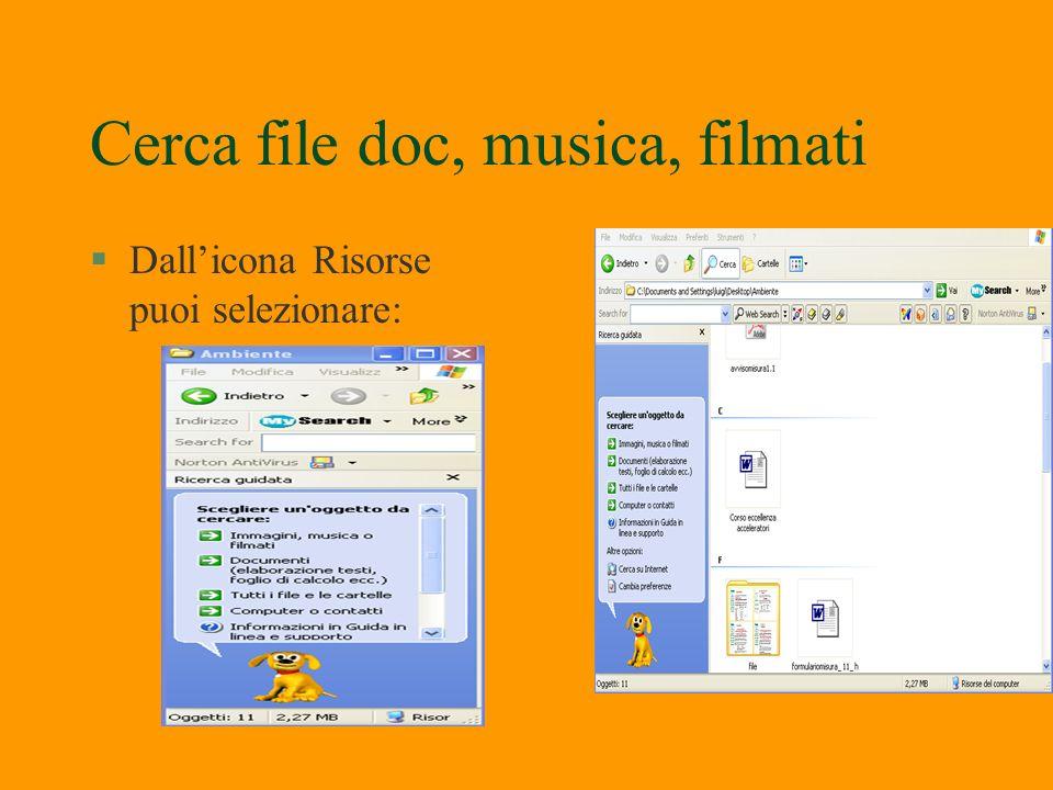Ricerca di File e Cartelle §Per attivare il comando Cerca §Tale comando si trova nella Barra degli strumenti di Esplora §Comando Start / Cerca