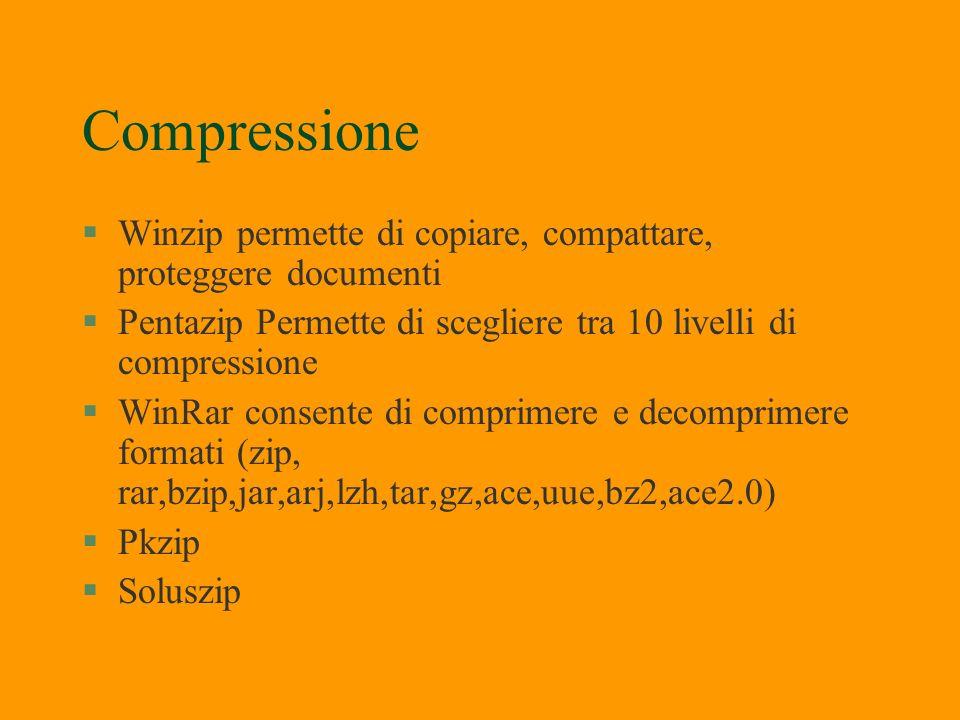 Compressione file §Molto spesso le dimensioni dei file superano la capacità del sistema che devono contenerlo floppy (1,44Mb). Per risolvere il proble
